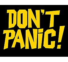 The Hitchhikers Guide to the Galaxy - Don't Panic Photographic Print