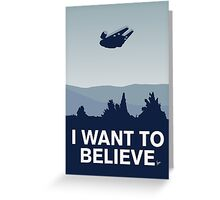 My I want to believe minimal poster-millennium falcon Greeting Card