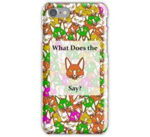 What Does he FOX Say iPhone Case/Skin