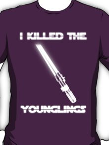 Not the Younglings T-Shirt