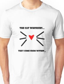 The Cat Whiskers Unisex T-Shirt
