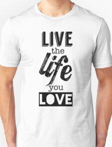 Live Life Love Unisex T-Shirt