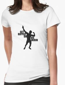 Get Ripped or Die Mirin - Black Womens Fitted T-Shirt