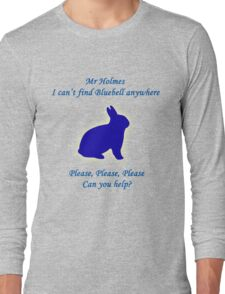 I Can't Find Bluebell Anywhere Long Sleeve T-Shirt