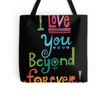 I Love You Beyond Forever - black Tote Bag