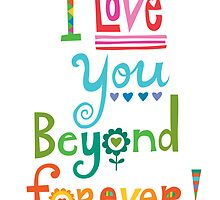 I Love You Beyond Forever - white by Andi Bird