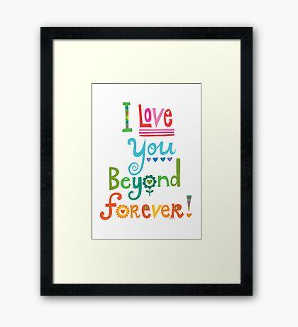 I Love You Beyond Forever - white Framed Print