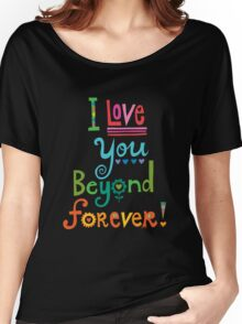 I Love You Beyond Forever -black Women's Relaxed Fit T-Shirt
