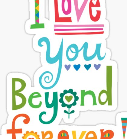 I Love You Beyond Forever -black Sticker