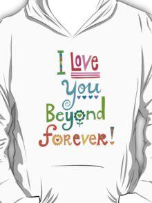 I Love You Beyond Forever -black T-Shirt