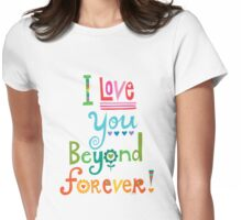 I Love You Beyond Forever -black Womens Fitted T-Shirt