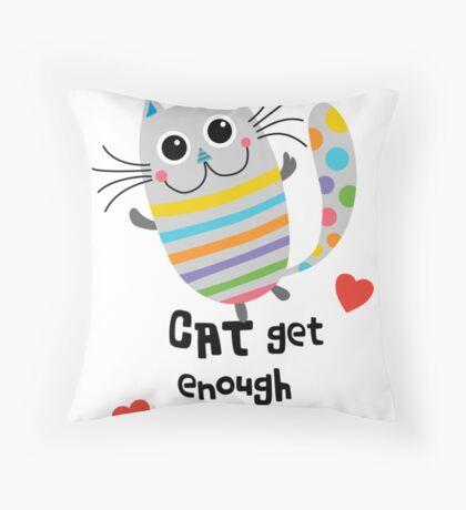 CAT Get Enough of You  Throw Pillow
