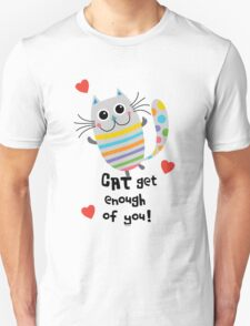 CAT Get Enough of You  T-Shirt