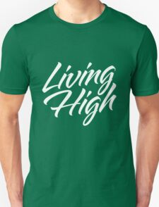 Living High Typography (Light) Unisex T-Shirt
