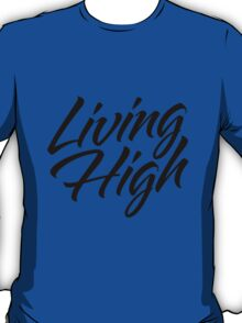 Living High Typography (Dark) T-Shirt