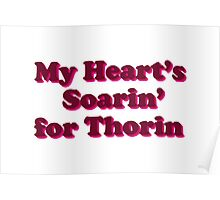 My Heart's Soarin' for Thorin - pink Poster