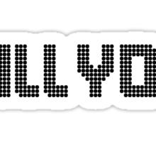 I'll Kill You(The Killers) Black Sticker