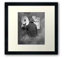 We will  never forget Framed Print