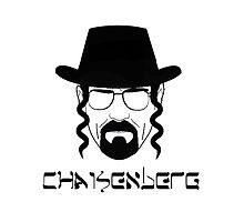 Jewish Heisenberg Chaisenberg  by Chaisenberg