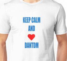 KEEP CALM AND LOVE DANTDM Unisex T-Shirt