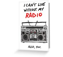 I Can't Live Without My Radio Greeting Card