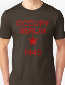 Occupy Berlin 1945 Unisex T-Shirt