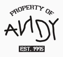 Property Of Andy by realsuperhero