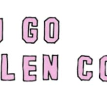 You go Glen Coco! Sticker