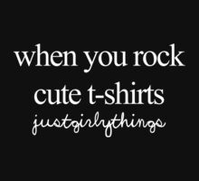 When you rock cute t-shirts -JustGirlyThings by JustGirlyThings