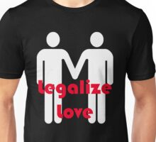 """""""Legalize Love"""" Marriage Equality Tee Unisex T-Shirt"""
