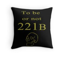 To be or not 221b Throw Pillow