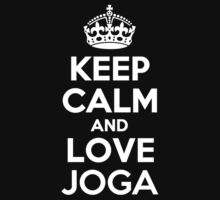 Keep Calm and Love JOGA by Jonelleon