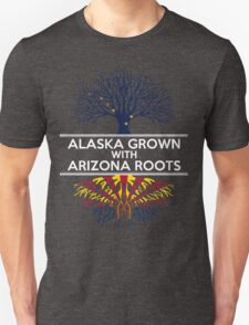 ALASKA GROWN WITH ARIZONA ROOTS T-Shirt