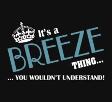 It's a BREEZE thing, you wouldn't understand by kin-and-ken