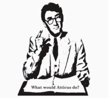 What would Atticus do?  by cheezy229