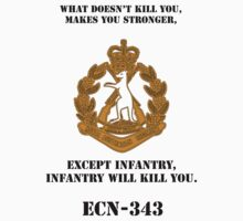 What dosen't kill you, makes you stronger- except Infantry, Infantry will kill you! for light Shirts by RAR343
