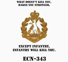 What dosen't kill you, makes you stronger- except Infantry, Infantry will kill you! for light Shirts Unisex T-Shirt