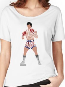 Rocky Balboa From Rocky Typography Quote Design Women's Relaxed Fit T-Shirt