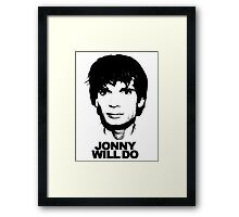 JONNY WILL DO Framed Print