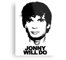 JONNY WILL DO Metal Print