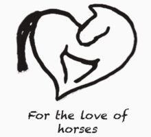 For the Love of Horses (black) by HorseDesigns