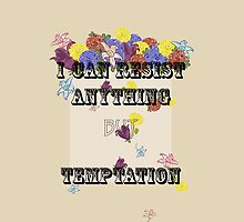 I can resist anything but temptation by Oscar Wilde by alithe