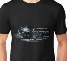 """""""Your either die a hero or live long enough to see yourself become the villain."""" Unisex T-Shirt"""