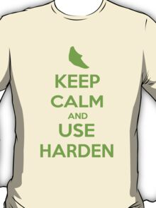 Keep Calm and Use Harden(Metapod) T-Shirt