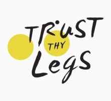 Le Trust thy Legs by trustthylegs
