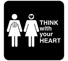 THINK with your HEART girl love Photographic Print