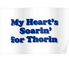 My Heart's Soarin' for Thorin - blue Poster