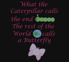 The Rest of the World calls a Butterfly by CreativeEm