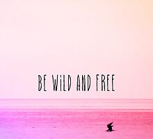 Wild and Free by M Studio Designs