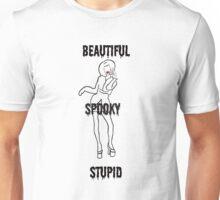 Sharon Needles - Beautiful, Spooky, Stupid Unisex T-Shirt